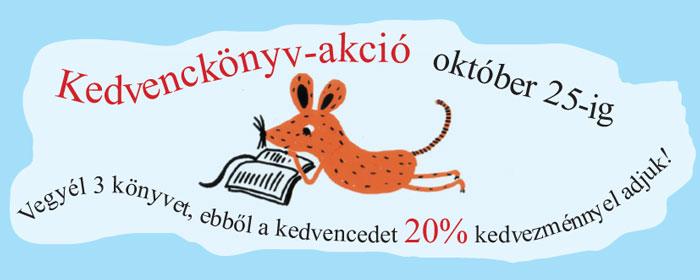 198871aa62 Kedvenckönyv-akció: ha legalább 3 könyvet vásárol, kedvenc könyvét 20%  kedvezménnyel viheti el.